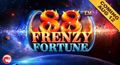 88 Frenzy Fortune - Coming August 12