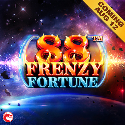 88 Frenzy Fortune- Coming August 12